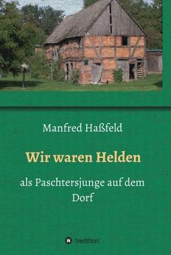 Wir waren Helden von Haßfeld,  Manfred