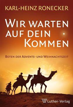 Wir warten auf dein Kommen von Ronecker,  Karl-Heinz