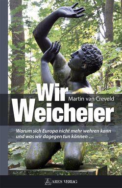 Wir Weicheier von van Creveld,  Martin