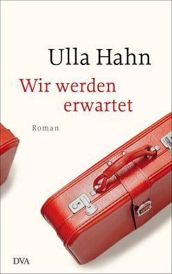 Wir werden erwartet von Hahn,  Ulla