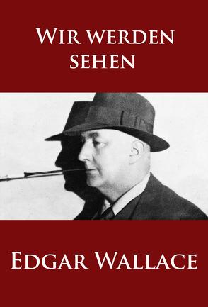 Wir werden sehen von Wallace,  Edgar