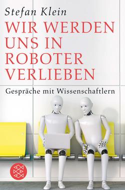 Wir werden uns in Roboter verlieben von Klein,  Stefan