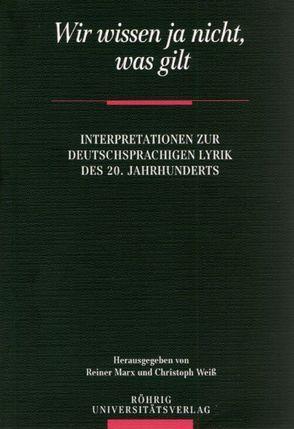 Wir wissen ja nicht, was gilt von Altmayer,  Claus, Becker,  Sabina, Faul,  Eckhard, Marx,  Reiner, Weiss,  Christoph
