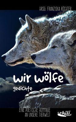 wir wölfe von Ackermann,  Esther, Ettl,  Peter, Großmann,  Heike, Röchter,  Franziska, Starcke,  Michael