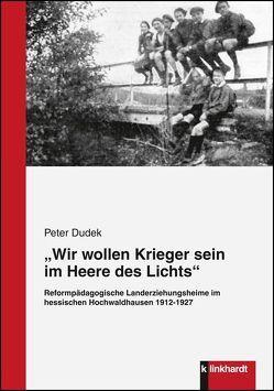 """""""Wir wollen Krieger sein im Heere des Lichts"""" von Dudek,  Peter"""