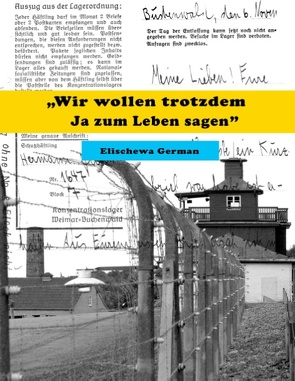 Wir wollen trotzdem Ja zum Leben sagen von German,  Elischewa