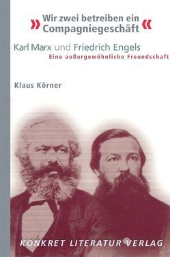 """""""Wir zwei betreiben ein Compagniegeschäft"""" von Körner,  Klaus"""