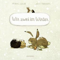 Wir zwei im Winter (Pappbilderbuch) von Engler,  Michael, Tourlonias,  Joelle