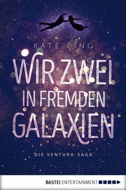 Wir zwei in fremden Galaxien von Ling,  Kate