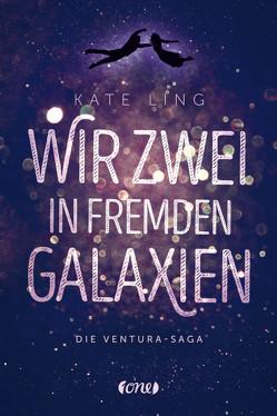 Wir zwei in fremden Galaxien von Hackländer,  Anja, Ling,  Kate