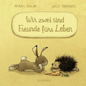 Wir zwei sind Freunde fürs Leben (Mini-Ausgabe) von Engler,  Michael, Tourlonias,  Joelle