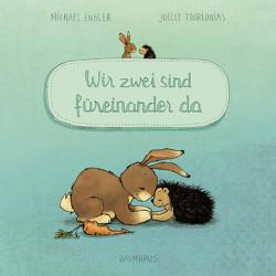 Wir zwei sind füreinander da (Pappbilderbuch) von Engler,  Michael, Tourlonias,  Joelle
