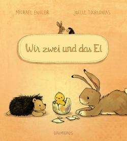 Wir zwei und das Ei von Engler,  Michael, Tourlonias,  Joelle