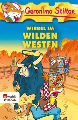Wirbel im Wilden Westen von Jung,  Carsten, Stilton,  Geronimo