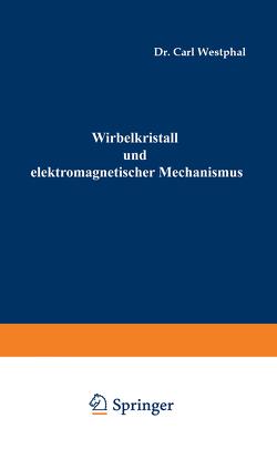 Wirbelkristall und elektromagnetischer Mechanismus von Westphal,  Carl