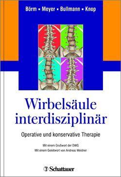 Wirbelsäule interdisziplinär von Börm,  Wolfgang, Bullmann,  Viola, Knop,  Christian, Meyer,  Frerk, Weidner,  Andreas