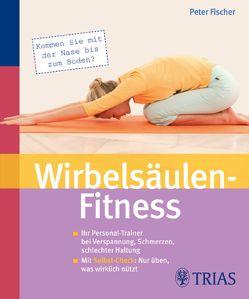 Wirbelsäulen-Fitness von Fischer,  Peter