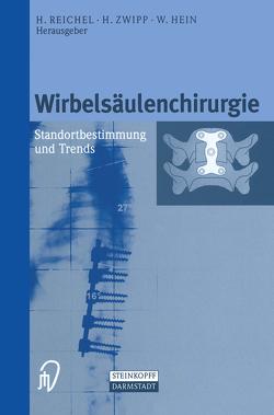Wirbelsäulenchirurgie von Hein,  W., Reichel,  H., Zwipp,  H.