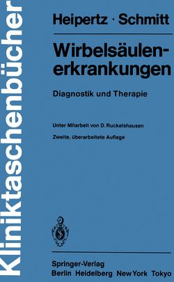 Wirbelsäulenerkrankungen von Heipertz,  W., Ruckelshausen,  D., Schmitt,  E.