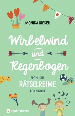 Wirbelwind und Regenbogen von Rieger,  Monika