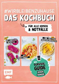 #wirbleibenzuhause – Das Kochbuch für alle Krisen und Notfälle von Verschiedene