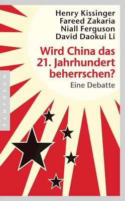 Wird China das 21. Jahrhundert beherrschen? von Ferguson,  Niall, Kissinger,  Henry A, Li,  David Daokui, Neubauer,  Jürgen, Zakaria,  Fareed