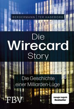 Wirecard – Aufstieg und Fall eines Milliardenkonzerns von Bergermann,  Melanie, Haseborg,  Volker ter