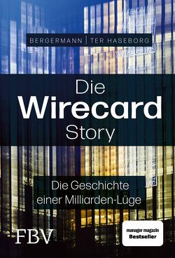Wirecard – Aufstieg und Fall eines Milliardenkonzerns von Bergermann,  Melanie, ter Haseborg,  Volker