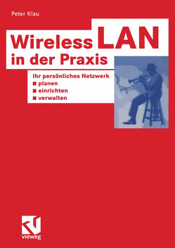 Wireless LAN in der Praxis von Klau,  Peter