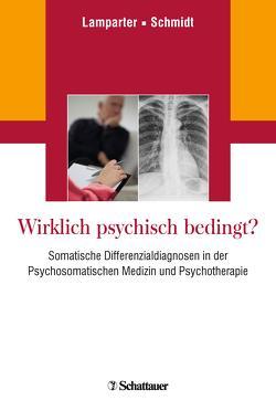 Wirklich psychisch bedingt? von Lamparter,  Ulrich, Schmidt,  Hans Ulrich