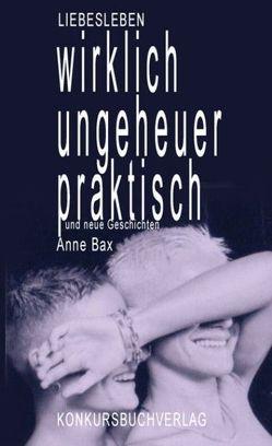 Wirklich ungeheuer praktisch von Bax,  Anne