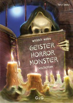 Wirklich wahre Geister-, Horror-, Monster-Geschichten von Deary,  Terry, Weinknecht,  Martin, Wyatt,  David