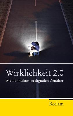 Wirklichkeit 2.0 von Kemper,  Peter, Mentzer,  Alf, Tillmanns,  Julika