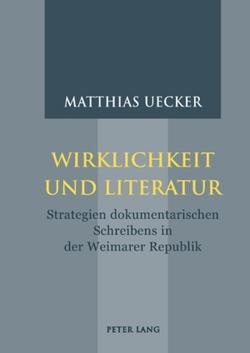 Wirklichkeit und Literatur von Uecker,  Matthias
