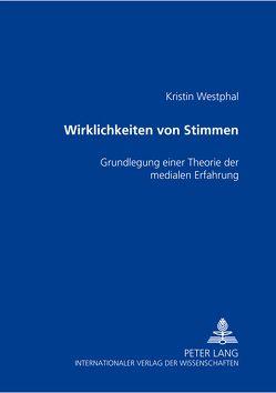 Wirklichkeiten von Stimmen von Westphal,  Kristin