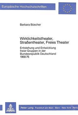 Wirklichkeitstheater, Strassentheater, Freies Theater von Büscher,  Barbara