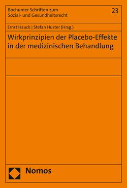 Wirkprinzipien der Placebo-Effekte in der medizinischen Behandlung von Hauck,  Ernst, Huster,  Stefan