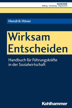 Wirksam Entscheiden von Haas,  Hanns-Stephan, Hofmann,  Beate, Höver,  Hendrik, Sigrist,  Christoph