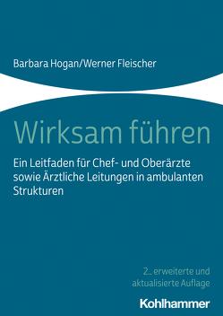 Wirksam führen von Fleischer,  Werner, Hogan,  Barbara