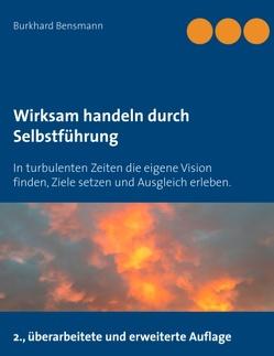 Wirksam handeln durch Selbstführung von Bensmann,  Burkhard
