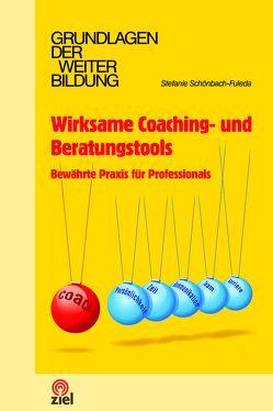Wirksame Coaching- und Beratungstools von Schönbach-Fuleda,  Stefanie