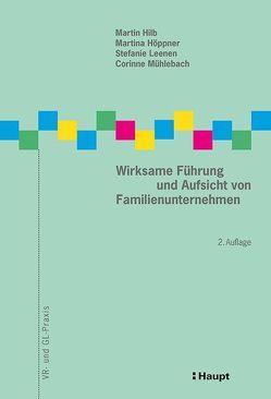 Wirksame Führung und Aufsicht von Familienunternehmen von Hilb,  Martin, Höppner,  Martina, Leenen,  Stefanie, Mühlebach,  Corinne