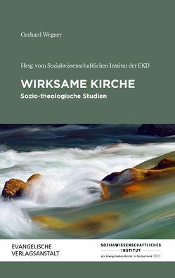 Wirksame Kirche von Wegner,  Gerhard