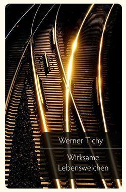 Wirksame Lebensweichen von Tichy,  Werner