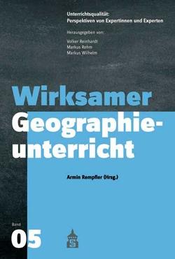 Wirksamer Geographieunterricht von Rempfler,  Armin