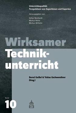 Wirksamer Technikunterricht von Geißel,  Bernd, Gschwendtner,  Tobias