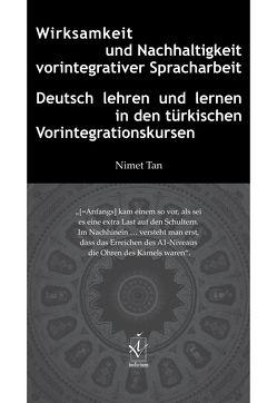 Wirksamkeit und Nachhaltigkeit vorintegrativer Spracharbeit von Tan,  Nimet