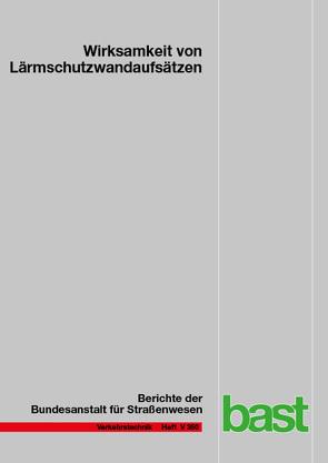 Wirksamkeit von Lärmschutzwandaufsätzen von Bartolomaeus,  Wolfram, Sammet,  Jennifer, Strigari,  Fabio