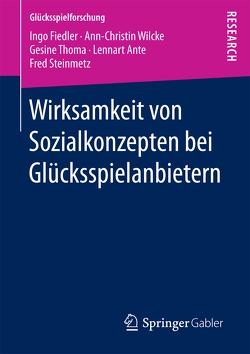 Wirksamkeit von Sozialkonzepten bei Glücksspielanbietern von Ante,  Lennart, Fiedler,  Ingo, Steinmetz,  Fred, Thoma,  Gesine, Wilcke,  Ann-Christin