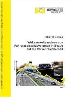 Wirksamkeitsanalyse von Fahrerassistenzsystemen in Bezug auf die Verkehrssicherheit von Fahrenkrog,  Felix